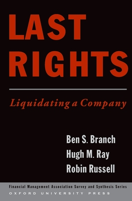Last Rights: Liquidating a Company - Branch, Ben, and Ray, Hugh, Esq., and Russell, Robin, Lord