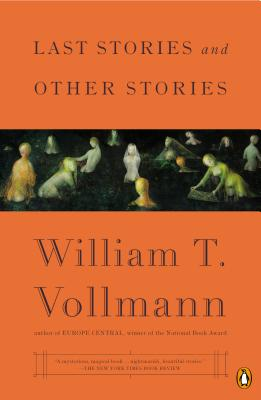 Last Stories and Other Stories - Vollmann, William T
