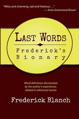 Last Words: Frederick's Bionary - Blanch, Frederick