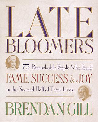 Late Bloomers - Gill, Brendan