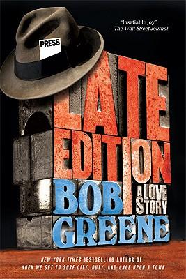Late Edition: A Love Story - Greene, Bob