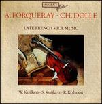Late French Viol Music: A. Forqueray, Ch. Dolle