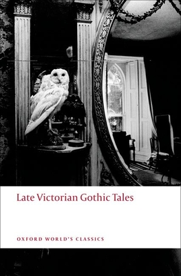 Late Victorian Gothic Tales - Luckhurst, Roger (Editor)