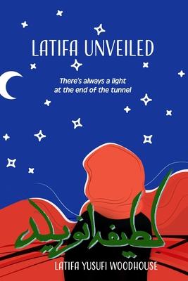 Latifa Unveiled - Woodhouse, Latifa