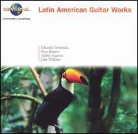 Latin American Guitar Works - Alexander-Sergei Ramírez (guitar); Andrés Segovia (guitar); Eduardo Fernandez (guitar); John Williams (guitar);...