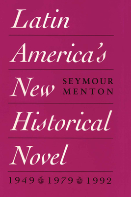 Latin America's New Historical Novel - Menton, Seymour