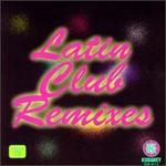 Latin Club Remixes