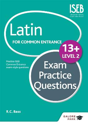 Latin for Common Entrance 13+ Exam Practice Questions Level 2 - Bass, Bob