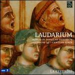 Laudarium: Songs of Popular Devotion from 14th Century Italy