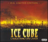 Laugh Now, Cry Later - Ice Cube