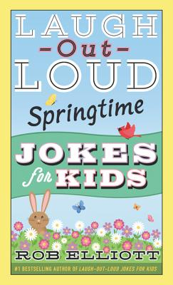 Laugh-Out-Loud Springtime Jokes for Kids - Elliott, Rob