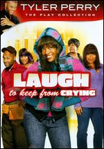 Laugh to Keep From Crying - Tyler Perry