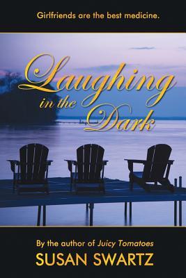 Laughing in the Dark - Swartz, Susan