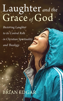 Laughter and the Grace of God - Edgar, Brian