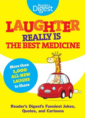 Laughter Really Is the Best Medicine: America's Funniest Jokes, Stories, and Cartoons - Editors of Reader's Digest