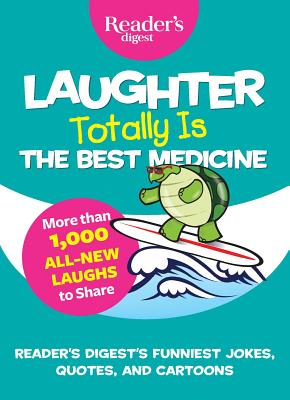 Laughter Totally Is the Best Medicine - Reader's Digest (Editor)