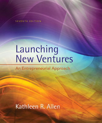 Launching New Ventures: An Entrepreneurial Approach - Allen, Kathleen R.