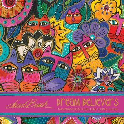 Laurel Burch(tm) Dream Believers: Inspirations for Life - Love - Hope -