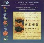 Laus mea Dominus: Oldest Gregorian Compositions from Mass, Vespers & Compline