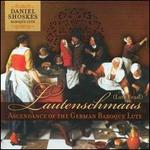 Lautenschmaus: Ascendance of the German Baroque Lute