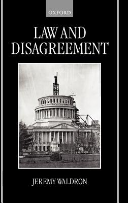 Law and Disagreement - Waldron, Jeremy