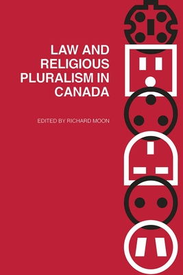 Law and Religious Pluralism in Canada - Moon, Richard (Editor)