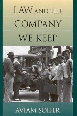 Law and the Company We Keep - Soifer, Aviam