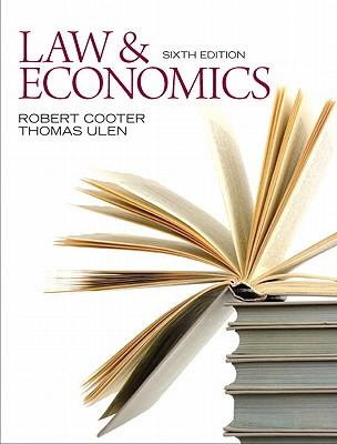 Law & Economics - Cooter, Robert, and Cooter, Jr, and Ulen, Thomas