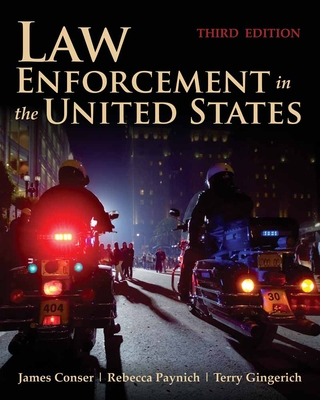 Law Enforcement in the United States - Conser, James A