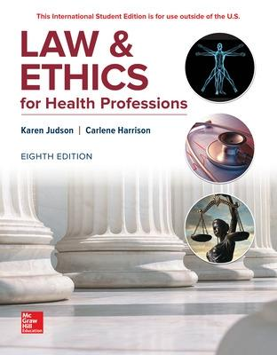 LAW & ETHICS FOR HEALTH PROFESSIONS - Judson, Karen, and Harrison, Carlene