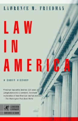 Law in America: A Short History - Friedman, Lawrence Meir