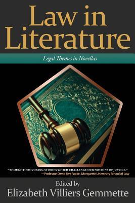 Law in Literature: Legal Themes in Novellas - Gemmette, Elizabeth Villiers (Editor)
