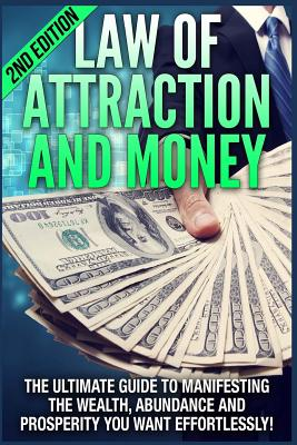 Law of Attraction and Money: The Ultimate Guide to Manifesting Wealth, Abundance and Prosperity You Want Effortlessly - Powers, Nathan