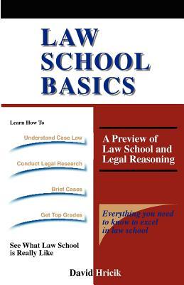 Law School Basics - Hricik, David, Professor
