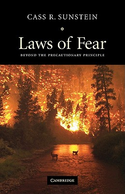Laws of Fear: Beyond the Precautionary Principle - Sunstein, Cass R, and Cass R, Sunstein