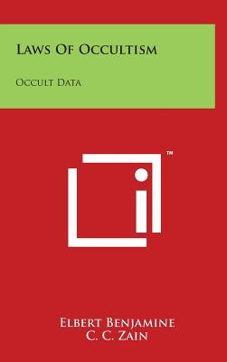 Laws of Occultism: Occult Data - Benjamine, Elbert, and Zain, C C