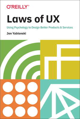 Laws of UX: Using Psychology to Design Better Products & Services - Yablonski, Jon