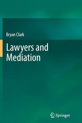 Lawyers and Mediation - Clark, Bryan