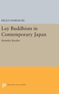 Lay Buddhism in Contemporary Japan: Reiyukai Kyodan - Hardacre, Helen