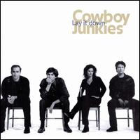 Lay It Down - Cowboy Junkies