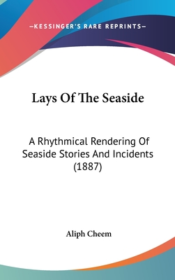 Lays of the Seaside: A Rhythmical Rendering of Seaside Stories and Incidents (1887) - Cheem, Aliph