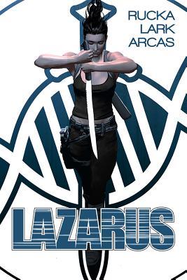 Lazarus Book 1 - Rucka, Greg, and Lark, Michael, and Freeman, Owen