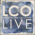 LCO Live: Vaughan Williams, Suk, Dvorák