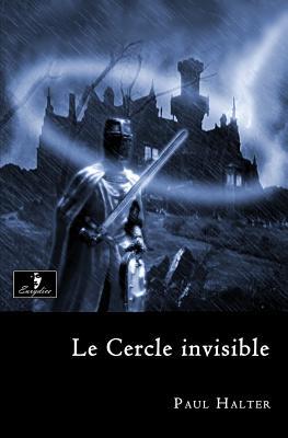 Le Cercle Invisible - Halter, Paul