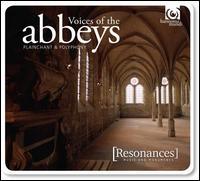 Le Chant des Abbayes - Anonymous 4; Deller Consort; Ensemble Organum; Theatre of Voices