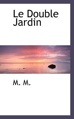 Le Double Jardin - M, M