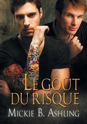 Le Gout Du Risque - Ashling, Mickie B, and Solo, Anne (Translated by)