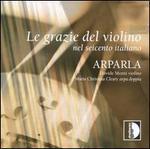 Le Grazie del Violino: Nel Seicento Italiano