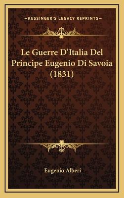 Le Guerre D'Italia del Principe Eugenio Di Savoia (1831) - Alberi, Eugenio
