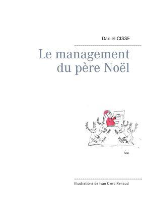 Le Management Du P?re No?l - Cisse, Daniel